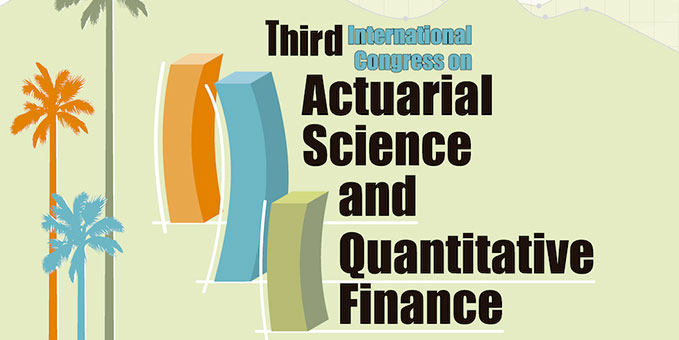 Third International Congress on Actuarial Science and Quantitative Finance