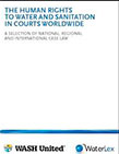 The human rights to water and sanitation in courts worldwide: a selection of national, regional and international case law