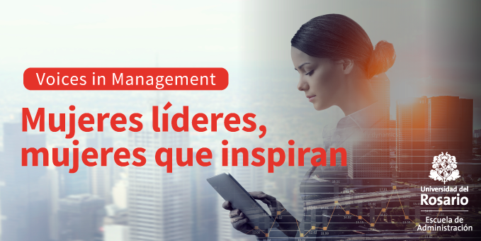 Voices in Management Mujeres líderes, mujeres que inspiran