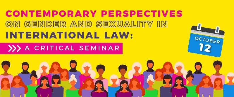 Call for papers: Contemporary Perspectives on Gender and Sexuality in International Law: A Critical Seminar
